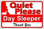 "Quiet Please Day Sleeper on a 12"" wide x 8"" high Aluminum Sign"