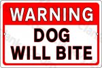 "Warning Dog Will Bite on a 12"" wide x 8"" high Aluminum Sign"
