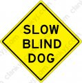 "SLOW BLIND DOG 16.5""x16.5"" Aluminum Will Never Rust Made in USA"