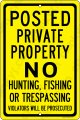 Posted Private Prop No Hunt Fish Trespassing 12x18 Yellow Alum