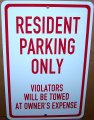 "RESIDENT PARKING ONLY - TOW on a 8""wide x 12"" high Aluminum Sign"