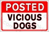 "Notice Vicious Dogs on a 12"" wide x 8"" high Aluminum Sign"