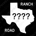 "Texas Ranch Road Any Road# on a 12""w x12""h Aluminum Sign"