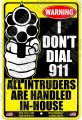 I DON'T DIAL 911 ALL INTRUDERS HANDLED IN-HOUSE 8x12 Alum Sign