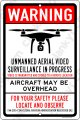 "UNMANNED AERIAL SURVEILLANCE - 12"" wide x 18"" high Aluminum Sign"