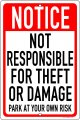 "NOT Responsible Theft/Damage 8""x12"" Aluminum Sign Made in USA"