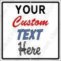 "Your Text Here - Custom Anything on a 12""w x12""h Aluminum Sign"