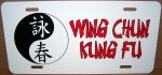 Wing Chun Kung Fu on an Aluminum License Plate - Std Size 12x6