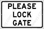Please Lock Gate 12X8 Aluminum Sign Made in USA